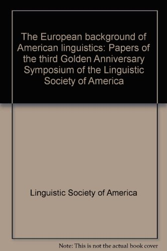 9789070176037: The European background of American linguistics: Papers of the third Golden Anniversary Symposium of the Linguistic Society of America