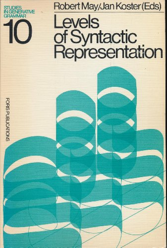Levels of Syntactic Representation: Robert May and Jan Koster (eds.)
