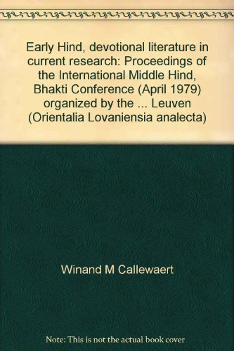 Early Hindi Devotional Literature in Current Research: Winand M Callewaert