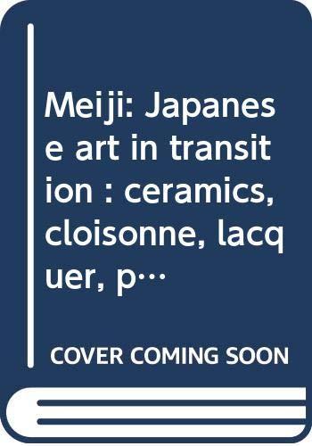 Meiji Japanese Art in Transition: SCHAAP (Robert) editor