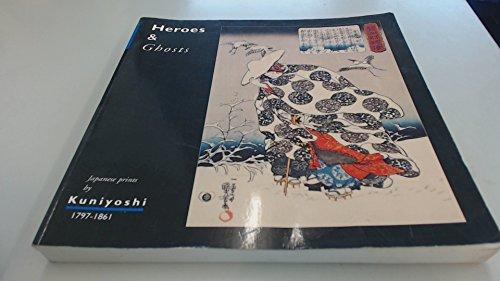 9789070216061: Heroes & ghosts: Japanese prints by Kuniyoshi, 1797-1861