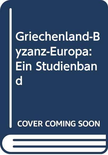 9789070265106: Griechenland-Byzanz-Europa: Ein Studienband