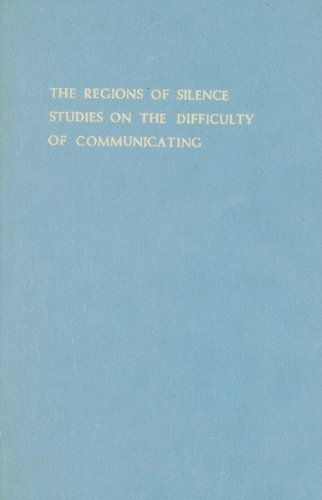 The Regions of Silence: Studies on the Difficulty of Communicating (Hardback)