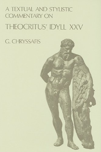 A Textual and Stylistic Commentary on Theocritus Idyll XXV (London Studies in Classical Philology ...