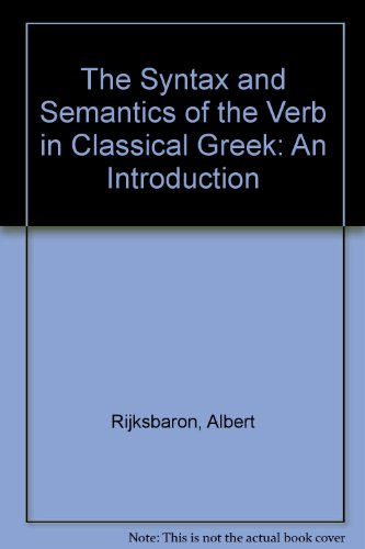 9789070265359: The Syntax and Semantics of the Verb in Classical Greek: An Introduction