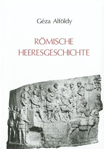 Romische Heeresgeschichte: Beitrage 1962-1985 (Hardback): Géza Alföldy