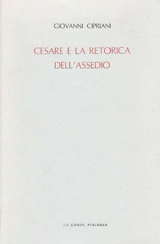 Cesare Retorica Dell'Assedio (London Studies in Classical Philology) (Spanish Edition): ...
