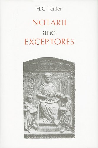 Notarii and exceptores: An Inquiry into Role and Significance of Shorthand Writers in the Imperial ...