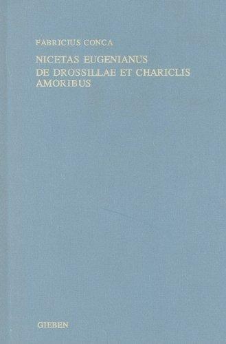 De Drosillae Et Chariclis Amoribus (London Studies: ho Eugeneianos Niketas;