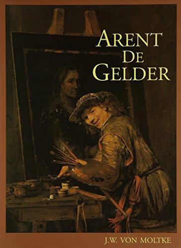 Arent de Gelder, Dordrecht 1645-1727. (Werkverzeichnis) With chapters by Christian Tümpel, ...