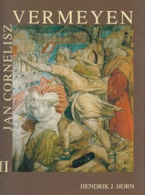 Jan Cornelisz Vermeyen Painter of Charles V and His Conquest of Tunis.Paintings,Etchings,Drawings,...