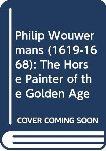 9789070288679: Philip Wouwermans (1619-1668): The Horse Painter of the Golden Age