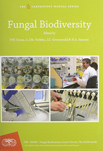 Fungal Biodiversity (CBS Laboratory Manual Series): Pedro W. Crous