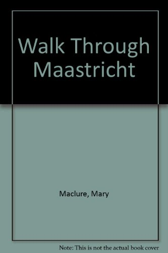 Walk Through Maastricht: Maclure, Mary