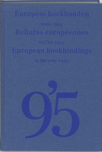 Europese boekbanden anno 1995. Reliures européennes en l'an 1995. European bookbinding ...