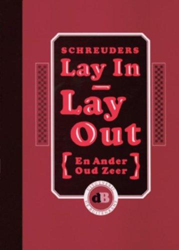 Lay In, Lay Out: En Ander Oud Zeer (9070386879) by Schreuders, Piet