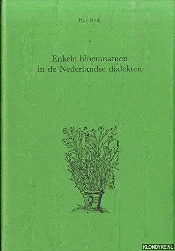 Enkele bloemnamen in de Nederlandse dialekten. Etnobotanische nomenclatuur in het Nederlandse ...