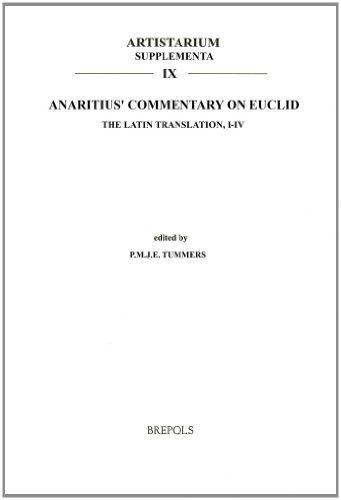 9789070419356: Anaritius' Commentary on Euclid: The Latin Translation, I-IV (Artistarium: Supplementa) (Latin Edition)