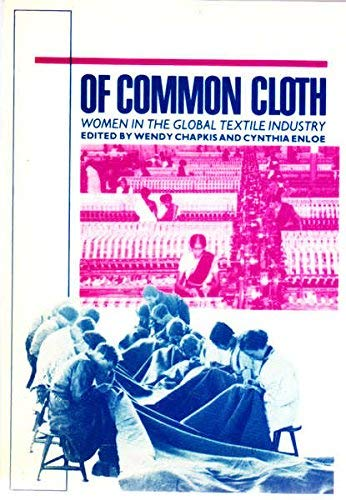 9789070563042: Of Common Cloth: Women in the Global Textile Industry.