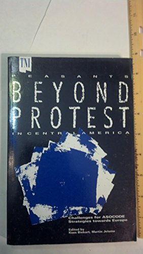 Peasants beyond protest in Central America : challenges for ASOCODE , strategies towards Europe.: ...