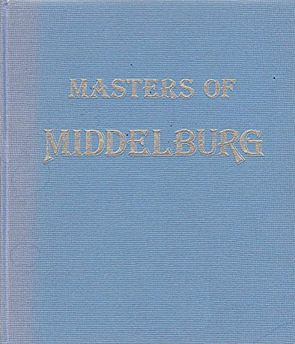 Masters of Middelburg. Exhibition in the honour of Laurens J. Bol.: Catalogue d'exposition