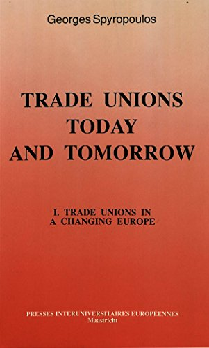 Trade Unions Today and Tomorrow: SPYROPOULOS GEORGES (ED)