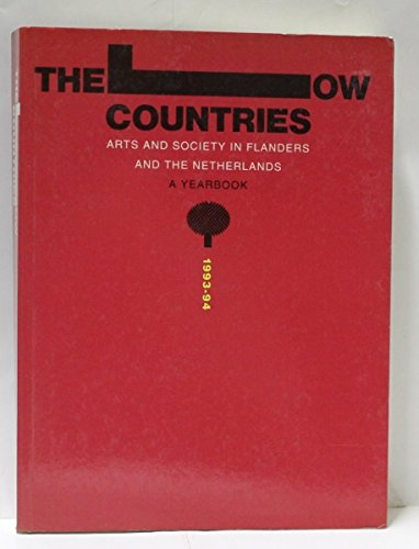 The Low Countries: Arts and Society in Flanders and The Netherlands, A Yearbook, 1993 - 94 [1994]