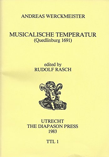 9789070907020: Musicalische Temperatur: (Quedlinburg 1691) (Tuning and temperament library)