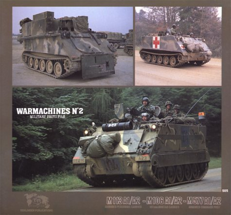 Warmachines No 2 Military Photo File M112 A1/A2 Armoured Personnel Carrier M106 A1/A2 107...