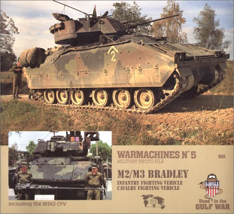 9789070932251: Warmachines No. 5 - M2/M3 Bradley Infantry Fighting Vehicle, Cavalry Fighting Vehicle