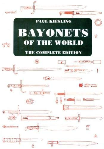 BAYONETS OF THE WORLD: The Complete Edition: Paul Kiesling