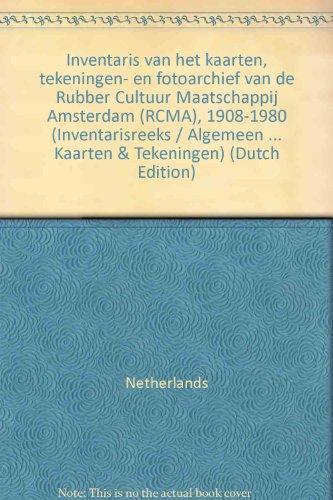 9789071238239: Inventaris van het kaarten, tekeningen- en fotoarchief van de Rubber Cultuur Maatschappij Amsterdam (RCMA), 1908-1980 (Inventarisreeks / Algemeen ... Kaarten & Tekeningen) (Dutch Edition)
