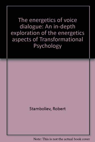 9789071298028: THE ENERGETICS OF VOICE DIALOGUE: AN IN-DEPTH EXPLORATION OF THE ENERGETICS A...