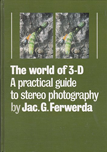 The World of 3-D. a Practical Guide to Stereo Photography. Second Edition: Ferwerda, J.c. G.