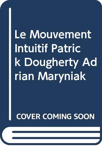 Le Mouvement Intuitif Patrick Dougherty Adrian Maryniak: Collectif