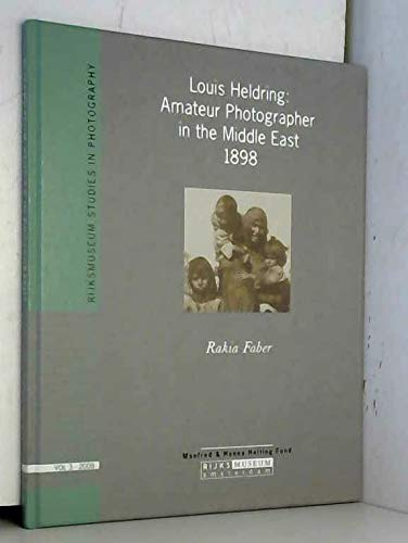 Louis Heldring: Amateur Photographer in the Middle: Faber, Rakia