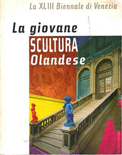 LA GIOVANE SCULTURA OLANDESE - La XLIII Biennale di Venezia - YOUNG DUTCH SULPTURE - Henk Visch &#...