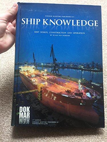 Ship Knowledge 2011: Design, Construction and Operation: Dokkum, Klaas Van