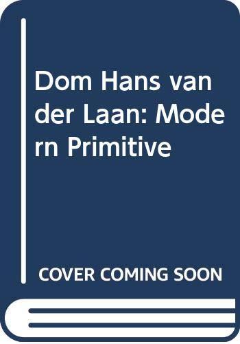 9789071570407: Dom Hans van der Laan: Modern Primitive