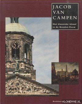 Jacob van Campen : het klassieke ideaal: Campen, Jacob van;