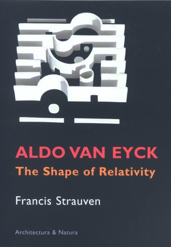 9789071570612: Aldo van Eyck: The shape of relativity
