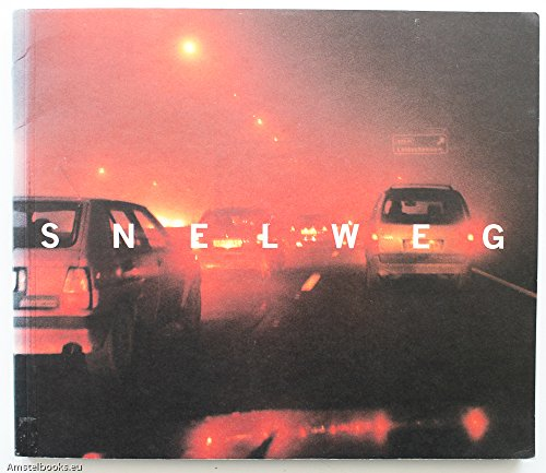 Snelweg: Highways in the Netherlands. VERY FINE COPY.: Baart, Theo & Cary Markerink - Tracy Metz.