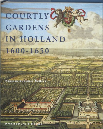 COURTLY GARDENS IN HOLLAND 1600-1650: BEZEMER SELLERS