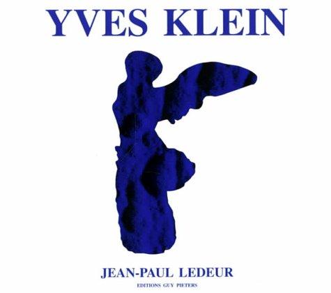 YVES KLEIN: Descriptive Catalogue of Editions and: Ledeur, Jean-Paul; Restany,