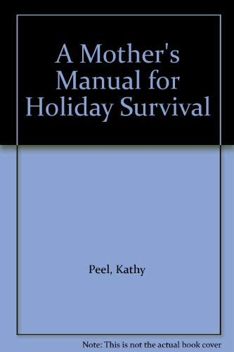 9789071676055: A Mother's Manual for Holiday Survival
