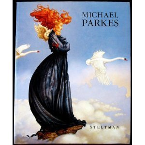 Michael Parkes: Paintings, Drawings, Stonelithographs, 1977-1992: Parkes, Michael; Redeker, Hans