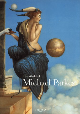 The World of Michael Parkes: Sedoff, Maria; Taylor, John Russell [Introduction]