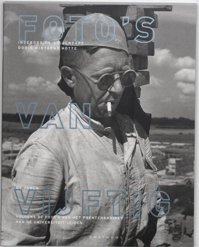 Foto's van de jaren vijftig volgens de foto's van het Prentenkabinet van de Universiteit ...