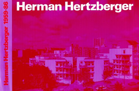 Herman Hertzberger: Buildings and Projects, 1959-1986 /: Arnulf Luchinger