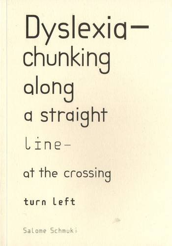 Dyslexia-Chunking Along a Straight Line - at the Crossing Turn Left (Paperback): Salome Schmuki
